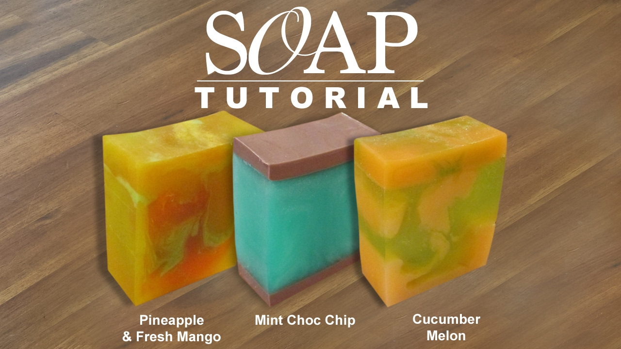Melt and Pour Soap Tutorials, Pineapple & Mango, Mint Choc Chip, Cucumber  Melon