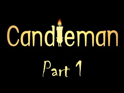 Candleman - Gameplay - #1 - Why Does the Candle Burn