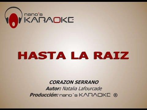 HASTA LA RAIZ - KARAOKE (Corazón Serrano)