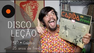 CAPIBA 25 ANOS DE FREVO • Discoleção por CHINA