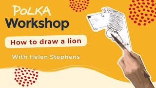 Polka Workshop: How to Draw a Lion