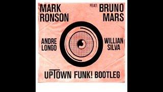 Mark Ronson Ft. Bruno Mars - Uptown Funk (Andre Longo. Willian Silva Bootleg) Mp3