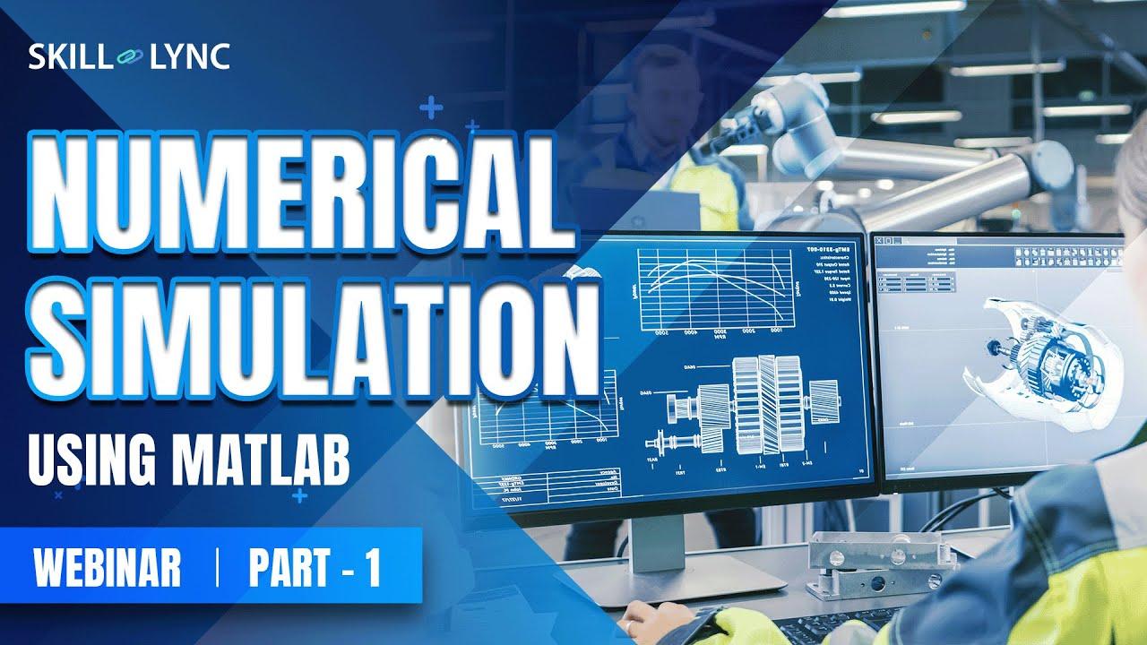 Numerical Simulation using MATLAB (PART 1)|Skill-Lync