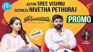 Brochevarevarura Team Exclusive Interview Promo Sree Vishnu Nivetha Talking Movies With iDream