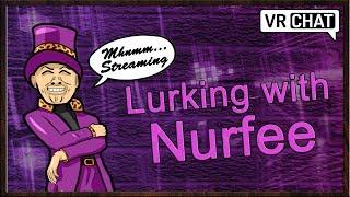 [ VRChat ] Lurking around with Nurfee [ Virtual Reality ]