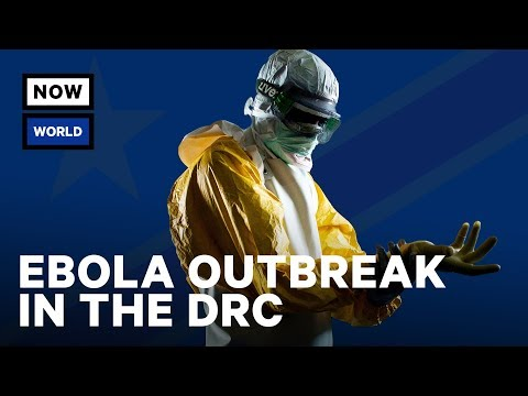Ebola Outbreak in the Democratic Republic of Congo | NowThis World