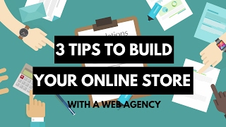 3 tips to build your Ecommerce site with a web agency