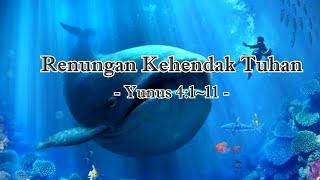 Renungan Kehendak Tuhan Yunus 4 1 11