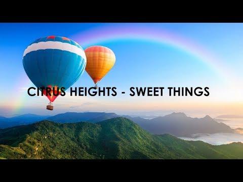 Citrus Heights - Sweet Things