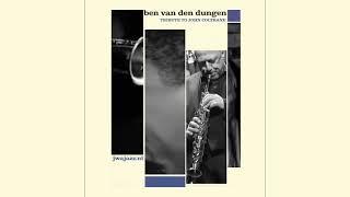 Ben van den Dungen - Coltrane Tribute promo 3