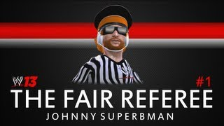 """WWE 13: The Fair Referee ep. 1 """"Introducing The Ref"""""""