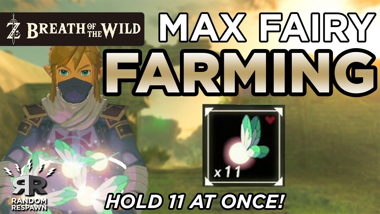 Zelda: Breath of the Wild - MAX FAIRY FARMING - (Hold 11 Fairies at Once!)