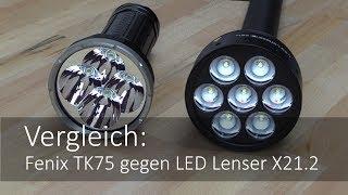Vergleich: LEDLenser X21.2 und Fenix TK75 im Taschenlampen Test