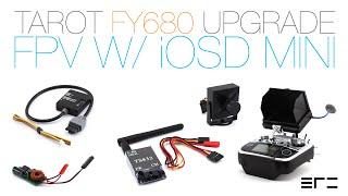 tarot FY680 Upgrade - FPV with iOSD mini - eRC