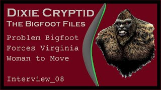Bigfoot Behaving Badly in Virginia. Interview_08