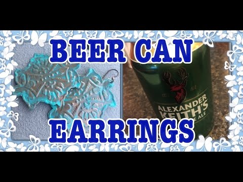 Earrings out of Beer Cans? - Watch Me Make It!!!