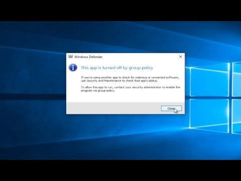 This App Is Turned Off By Group Policy Windows Defender - Windows 10