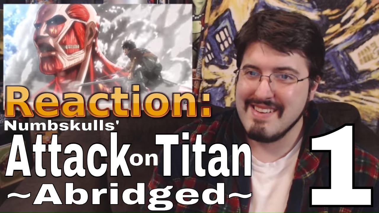 Attack on Titan Abridged Ep. 1 (Numbskulls): #Reaction # ...