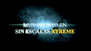 Sin Escalas Xtreme Muy Pronto!!!