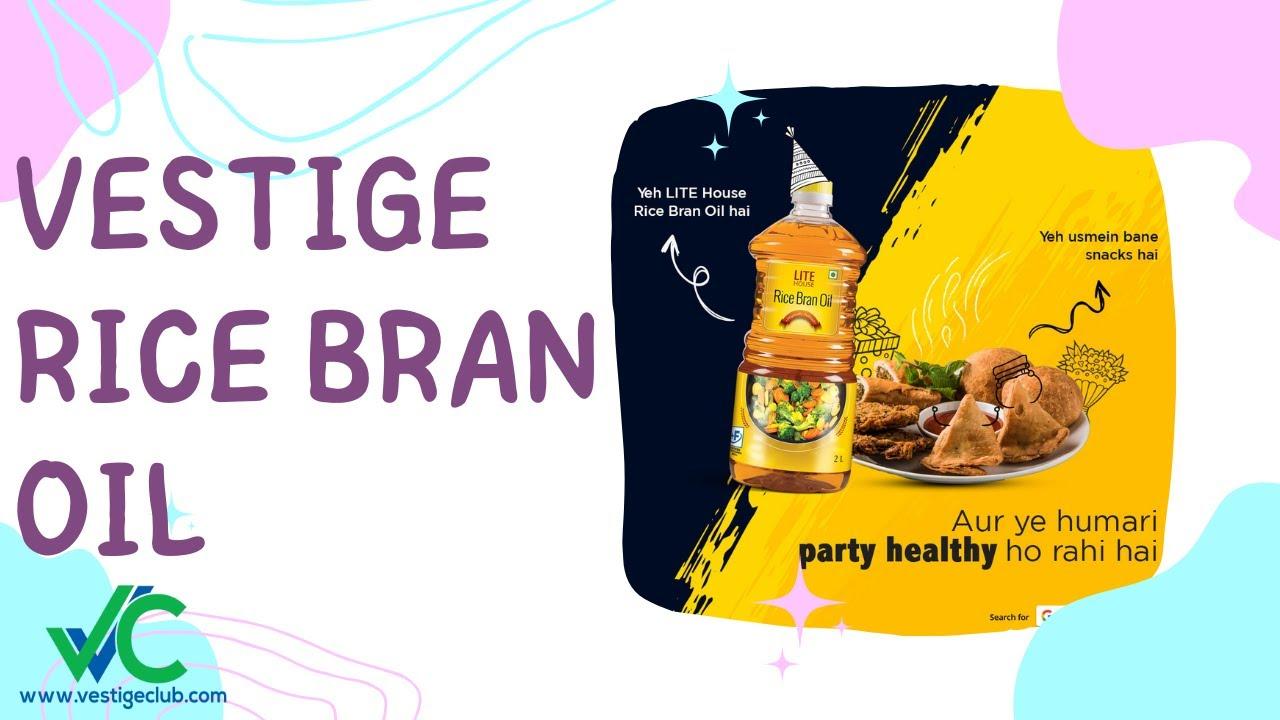 rice bran oil - कभी भी  कोई बिमारी नही होगी rice bran oil health benefits | vestige rice bran oil