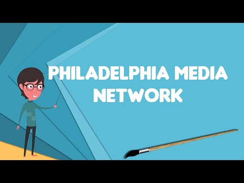 What is Philadelphia Media Network?, Explain Philadelphia Media Network