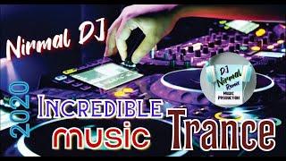 Incredible Trance Music Mix By Nirmal DJ