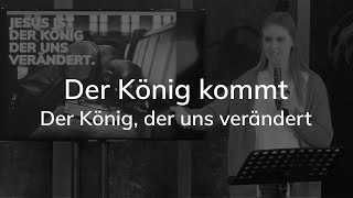 Der König kommt - Der König der uns verändert - Palmsonntag - Laura Wilhelm