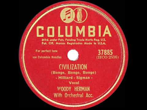 1947 HITS ARCHIVE: Civilization (Bongo, Bongo, Bongo) - Woody Herman
