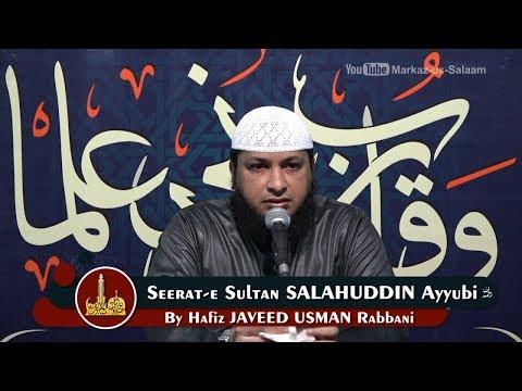 Latest Urdu Bayan | Seerat-e Sultan SALAHUDDIN Ayyubi (r.h) ~By Hafiz JAVEED USMAN Rabbani
