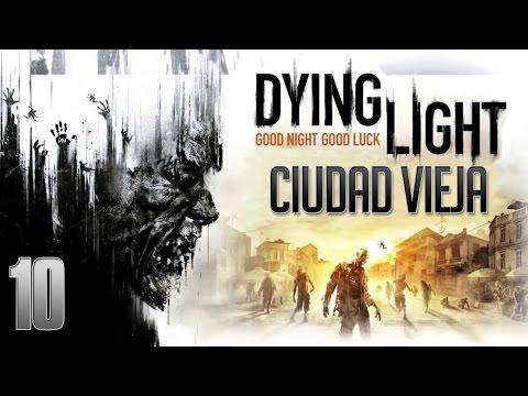 Dying Light - Ciudad vieja - Parte 10