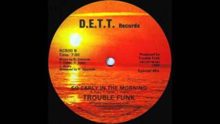 Trouble Funk - So Early In The Morning