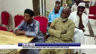 2018 HAJJ: NIGERIAN PILGRIMS URGED TO PRAY FOR THEIR COUNTRY AND LEADERS