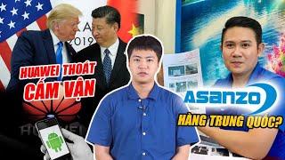 S News t4/T6: Asanzo xé mác Trung Quốc hô biến thành hàng Việt, Huawei hồi sinh, Jony Ive rời Apple