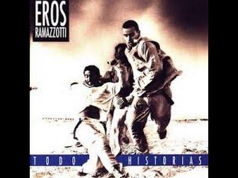 Eros Ramazzotti - todo historias  ( full album) en español