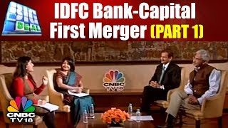 BIG DEAL: IDFC Bank-Capital First Merger (PART 1) | CNBC TV18