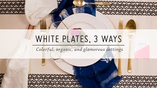 White Plates, 3 Ways | Table Settings | DIY Home Decor Video | Mr Kate