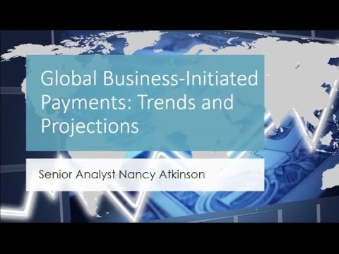Global Business-Initiated Payments: Trends and Projections
