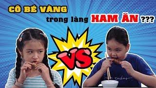 Lam Chi vs Tâm Anh: Ai là CÔ BÉ VÀNG trong làng HAM ĂN??? | SML