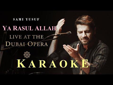 Sami Yusuf – Ya Rasul Allah | Karaoke | Live at the Dubai Opera