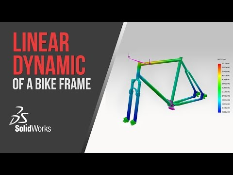 Linear Dynamic Analysis of a Bike Frame - Solidworks Simulation