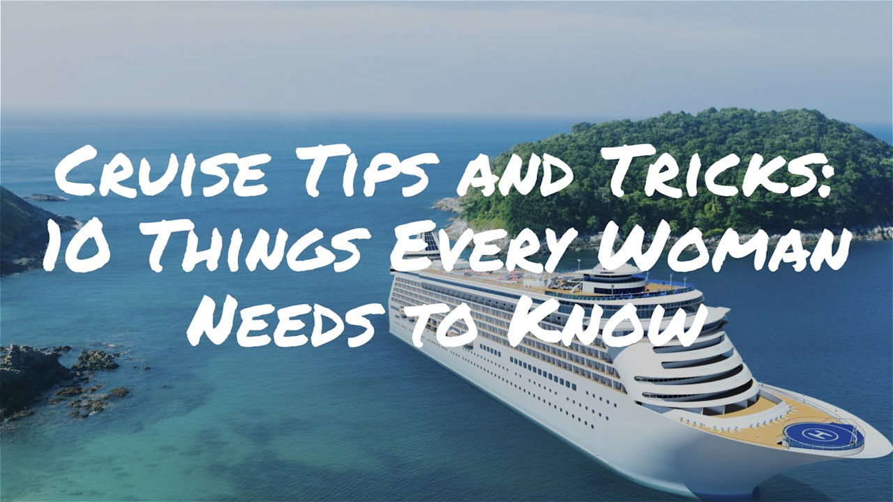 Cruise Tips And Tricks Things Every Senior Woman Needs To Know - Cruise ship tricks