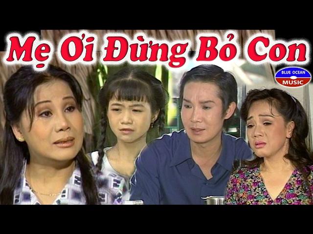 Cai Luong Me Oi Dung Bo Con