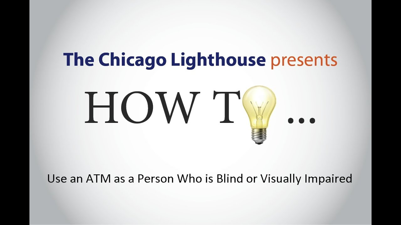 How To Use An Atm As A Person Who Is Blind Or Visually