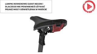 Lampki rowerowe Giant Recon i dlaczego nie powinieneś używać pełnej mocy oświetlenia w mieście