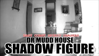 SHADOW FIGURE CAPTURED AT DR MUDD HOUSE