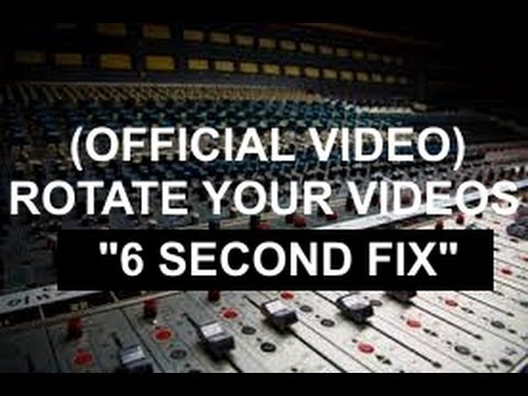 "HOW TO ROTATE YOUR ONLINE VIDEO IN YOUTUBE EDITOR ""6 SECOND FIX"" FLIP"