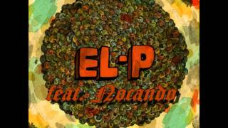 El-P - Time Won't Tell (featuring Nocando)