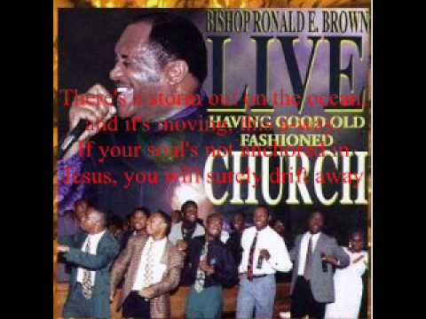 There's A Storm On the Ocean by Bishop Ronald E. Brown and the Faith Tabernacle Deliverance Choir