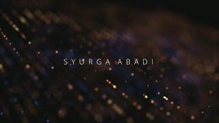 Syurga Abadi [Tribute Buatmu Sahabat...]