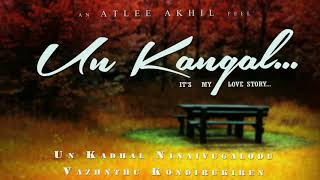 Un Kangal | It's My Love Story ( Valentine's Day Special ) | An Atlee Akhil Feel